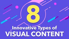 8 types of visual contents to use on your web page to make it more interactive and innovative.