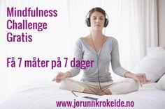 Gratis mindfulness tips http://jorunnkrokeide.no/mindfulness-challenge