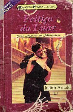 Meus Romances Blog: Feitiço Do Luar - Judith Arnold - Bianca Série Com...