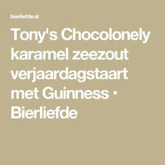 Tony's Chocolonely karamel zeezout verjaardagstaart met Guinness • Bierliefde