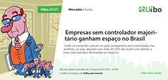 Empresas sem controlador majoritário ganham espaço no Brasil.
