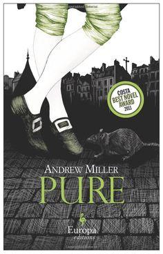 Loving this book. Amazon.com: Pure (9781609450670): Andrew Miller: Books