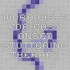 Word Lists for Easy Onset Stuttering Therapy