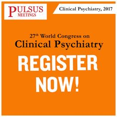 27th World Congress on Clinical Psychiatry November 02-03, 2017  Atlanta, USA Url: http://clinicalpsychiatry.cmesociety.com/ Registration: http://clinicalpsychiatry.cmesociety.com/registration