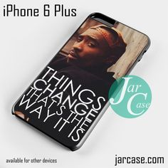 Tupac Quote Phone case for iPhone 6 Plus and other iPhone devices