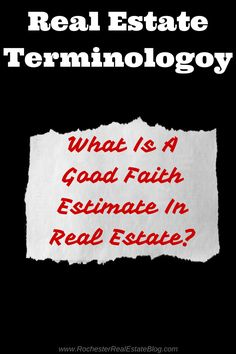 What Is A Good Faith Estimate In Real Estate?  http://www.rochesterrealestateblog.com/what-is-a-good-faith-estimate-in-real-estate