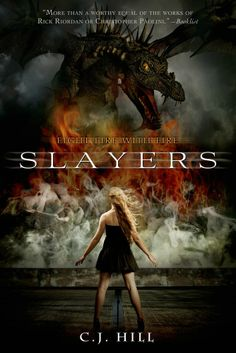♥ Slayers by C. J. Hill ♥ ~ Dragons exist. They're ferocious. And, in this novel from C. J. Hill, they're smart ~ Ages 12-18