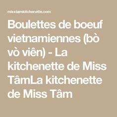 Boulettes de boeuf vietnamiennes (bò vò viên) - La kitchenette de Miss TâmLa kitchenette de Miss Tâm