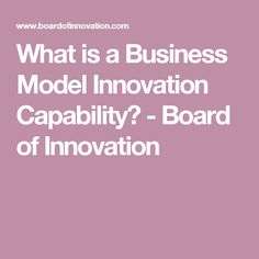 What is a Business Model Innovation Capability? - Board of Innovation