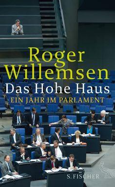 Medienhaus: Roger Willemsen -  Das Hohe Haus: Ein Jahr im Parl...