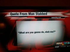 """This will always be my favorite internet picture ever - """"What are you gonna do, stab me?"""" 