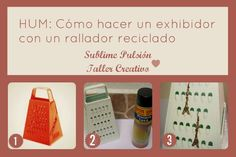 DIY How to make a display whit recycled grater - HUM Cómo hacer un exhibidor con un rallador reciclado