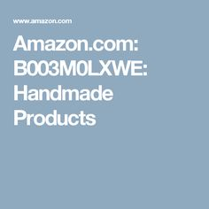 Amazon.com: B003M0LXWE: Handmade Products