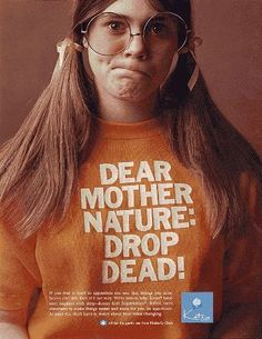 """""""Possibly the only 1970s ad for a feminine hygiene product that doesn't feature smiling teenage girls biking, swimming, dating and generally celebrating how much fun it is to have your period."""" — Paula Zargaj-Reynolds of Found in Mom's Basement  *Also, Franklin Gothic*"""
