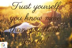 Trust yourself  you know more  than you think  you do! / www.dare-tolive.com facebook.com/daretolive2 Trust Yourself, Dares, Personal Development, Thinking Of You, Reflection, Facebook, Space, Life, Inspiration