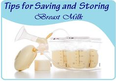 Tips for Saving and Storing Breast Milk #breastfeeding