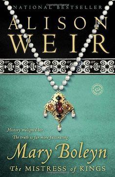 Mary Boleyn: The Mistress of Kings by Alison Weir,http://www.amazon.com/dp/034552134X/ref=cm_sw_r_pi_dp_twvYsb04NVYEWYX6