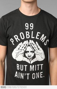 "hahaha ok ok, this is pretty good, almost as good as the ""mitt's the tits"" pro republican shirts. i want them all"