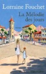 La mélodie des jours par Lorraine Fouchet