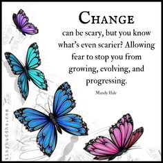 """""""""""Change can be scary, but you know what's even scarier? Allowing fear to stop you from growing, evolving, and progressing. Great Quotes, Quotes To Live By, Me Quotes, Motivational Quotes, Inspirational Quotes, Motivational Thoughts, Positive Affirmations, Positive Quotes, Butterfly Poems"""