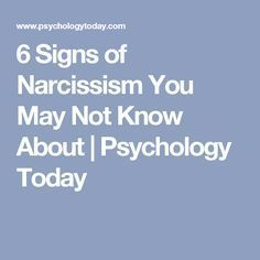 6 Signs of Narcissism You May Not Know About   Psychology Today