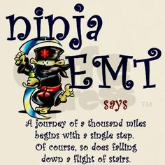A journey of a thousand miles begins with a single steps, of course so does falling down a flight of stairs. Paramedic Humor, Ems Humor, Firefighter Paramedic, Funny Humor, Zen Quotes, Words Quotes, Zen Sayings, Emt Shirts, Lights And Sirens