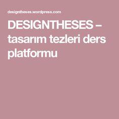 DESIGNTHESES – tasarım tezleri ders platformu