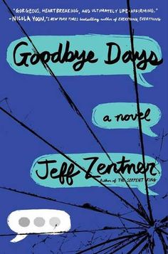 I first learned about Jeff Zentner's Goodbye Days from a contact at Random House. She kept reminding me over and over again that if I liked The Serpent King then I would absolutely love Goodbye Day…