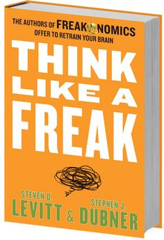 Think Like a Freak!