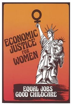 Economic Justice for Women = Equal Jobs & Good Childcare