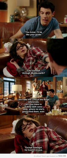 New girl! I don't even like Lord of the Rings and yet I love this scene :) Always love my main man Schmidt