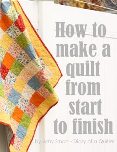 How to Make a Quilt from Start to Finish - Sew-along series -10 tutorials with step by step instructions