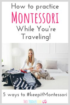 How to practice Montessori while you are traveling. Use these 5 tips for practicing Montessori with your toddler while you are traveling. Montessori Education, Montessori Classroom, Montessori Toddler, Montessori Activities, Infant Activities, Science Activities, Toddler Preschool, Activities For 2 Year Olds, Flying With A Baby
