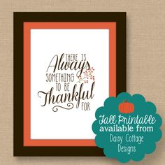 This free fall printable from Daisy Cottage Designs would be perfect for this year's fall mantle decor.