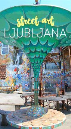 A guide to the funky street art in Ljubljana, Slovenia. Neighborhood is called Metelkova