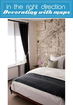 how 'bout the whole wall behind your bed as a map - think large scale!