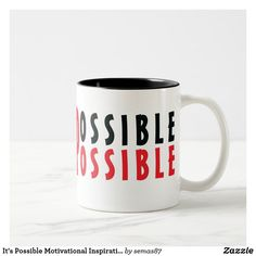 It's Possible Motivational Inspirational Quote   Two-Tone Coffee Mug Motivational Quotes For Life, Inspirational Quotes, Unique Coffee Mugs, Coffee Time, Typography Design, Slogan, Color Pop, Quotations, Life Coach Quotes