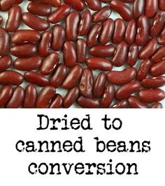 Dried to canned beans conversion. Good to know!