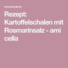 Rezept: Kartoffelschalen mit Rosmarinsalz-amicella