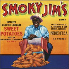 Smoky Jim's Louisiana Sweet Potatoes Crate Label M. Vintage Advertisements, Vintage Ads, Vintage Posters, Vintage Ephemera, Vintage Black, Vintage Food Labels, Vintage Signs, Vegetable Crates, Potato Vegetable