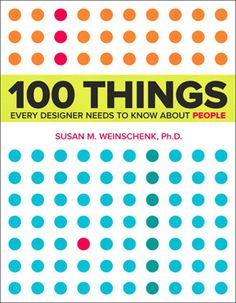 100 Things Every Designer Should Know About People