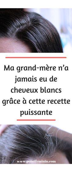 Découvrez l'astuce de grand mère pour se débarrassez des cheveux blancs et gris rapidement et naturellement. #gris #cheveux #blanc #grandmère #naturel