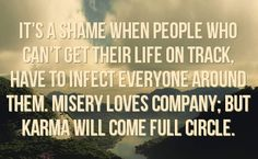 Miserable Bitches Quotes   You can get your favourite quotes as a cute picture for your timeline ... Funny Karma Quotes, Bitch Quotes, Jealousy Quotes, Best Facebook, Facebook Status, Miserable People Quotes, Broken Trust Quotes, Finding Yourself Quotes, Circle Quotes