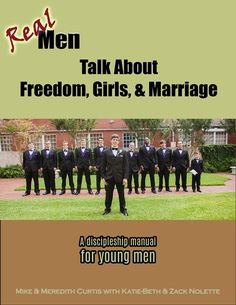 Real Men Talk about Freedom, Girls, & Marriage Bible Study E-book by Mike Curtis & Meredith Curtis & Katie-Beth Nolette.