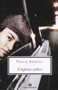 Il biglietto stellato - Vasilij Aksenov
