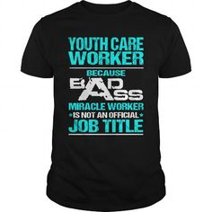 YOUTH CARE WORKER Because BADASS Miracle Worker Isn't An Official Job Title T Shirts, Hoodies. Check price ==► https://www.sunfrog.com/LifeStyle/YOUTH-CARE-WORKER--BADASS-Black-Guys.html?41382 $22.99
