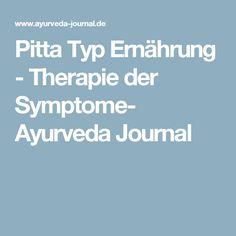 Pitta Typ Ernährung - Therapie der Symptome- Ayurveda Journal