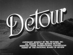 Detour B movie that became something of a B film noir classic, starring Tom Neal and Ann Savage