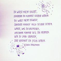 Julia Engelmann | Du wirst nicht gelebt, sondern Du kannst selber leben. Du wirst nicht bewegt, sondern kannst auch selber gehen. | Sieh dir dieses Instagram-Foto von @_juliaengelmann an
