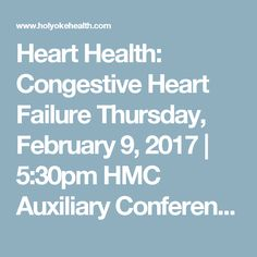 Heart Health: Congestive Heart Failure  Thursday, February 9, 2017  |  5:30pm HMC Auxiliary Conference Center  Dr. Nirav Sheth, MD, HMC Cardiovascular Specialist  Did you know February is American Heart Month? There are over 200,000 cases of congestive heart failure each year in the U.S. Dr. Nirav Sheth will cover signs and symptoms, as well as what you can do to help prevent CHF.